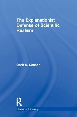 The Explanationist Defense of Scientific Realism - Dorit A. Ganson