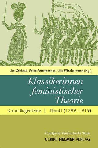 Klassikerinnen feministischer Theorie - Ute Gerhard; Ulla Wischermann