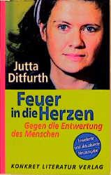 Feuer in die Herzen - Jutta Ditfurth