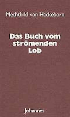 Das Buch vom strömenden Lob - Mechthild von Hackeborn