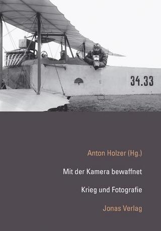 Mit der Kamera bewaffnet - Anton Holzer
