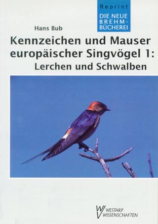 Kennzeichen und Mauser europäischer Singvögel 1 - Hans Bub