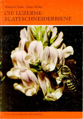 Die Luzerneblattschneiderbiene und ihre Verwandten - Manfred Dorn; Dieter Weber