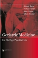 Geriatric Medicine for Old-Age Psychiatrists