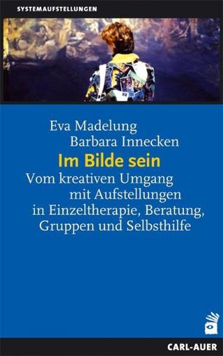 Im Bilde sein - Eva Madelung; Barbara Innecken