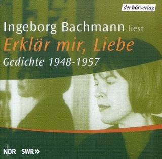 Erklär mir, Liebe - Gedichte 1948-1957 - Ingeborg Bachmann