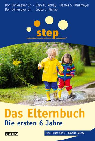 Step - Das Elternbuch - Trudi Kühn; Roxana Petcov; Don Dinkmeyer Sr.; Gary D. McKay; James S. Dinkmeyer; Don Dinkmeyer Jr.; Joyce L. McKay
