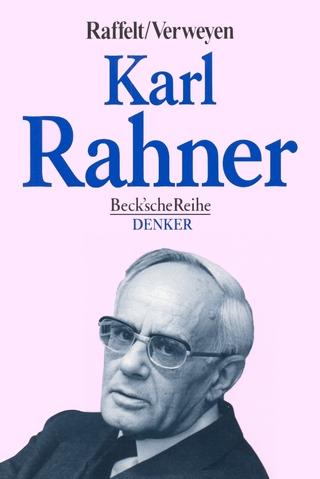 Karl Rahner - Albert Raffelt; Hansjürgen Verweyen