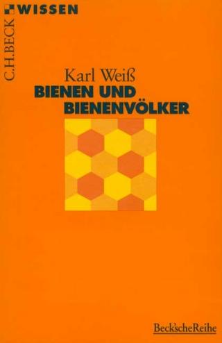 Bienen und Bienenvölker - Karl Weiß