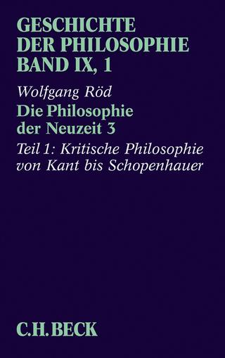 Geschichte der Philosophie Bd. 9/1: Die Philosophie der Neuzeit 3 - Wolfgang Röd