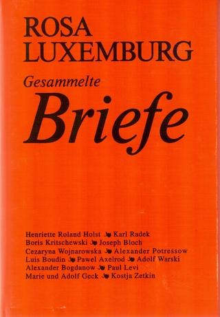 Luxemburg - Gesammelte Briefe / Gesammelte Briefe Band 1 - 6 - Rosa Luxemburg