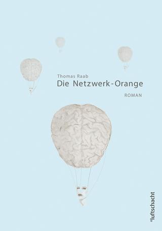 Die Netzwerk-Orange - Thomas Raab