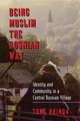Being Muslim the Bosnian Way - Tone Bringa