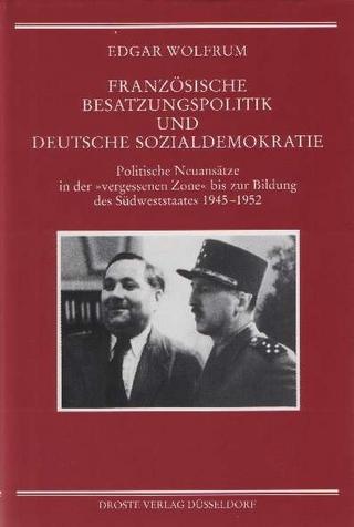 Französische Besatzungspolitik und deutsche Sozialdemokratie - Edgar Wolfrum