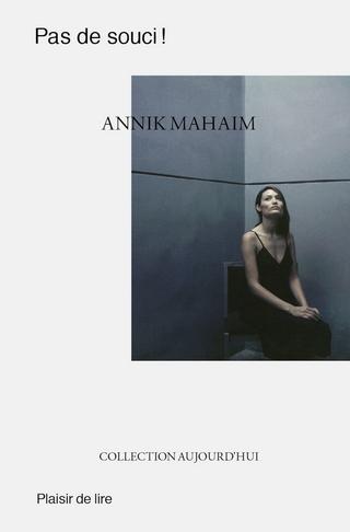 Pas de souci ! - Annik Mahaim