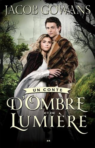 Un conte d'Ombre et de Lumiere - Gowans Jacob Gowans