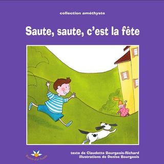 Saute, saute, c'est la fete - Bourgeois-Richard Claudette Bourgeois-Richard