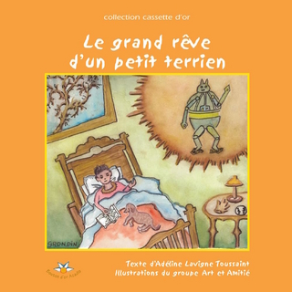 Le grand reve d'un petit terrien - Lavigne Toussaint Adeline Lavigne Toussaint; Art et Amitie groupe Art et Amitie
