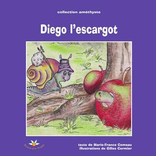 Diego l'escargot - Comeau Marie-France Comeau