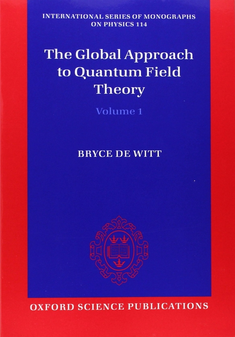 Global Approach to Quantum Field Theory