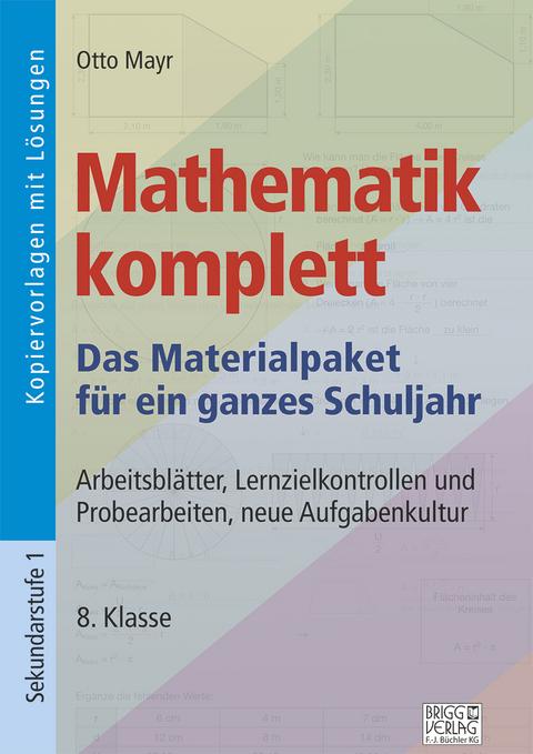 Mathematik komplett - 8. Klasse von Otto Mayr | ISBN 978-3-95660-019 ...