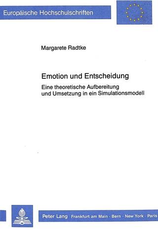 Emotion und Entscheidung - Margarete Radtke