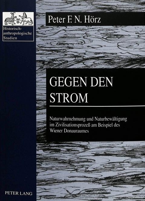 Gegen den Strom von Peter Hörz | ISBN 978-3-631-30259-0 | Fachbuch ...