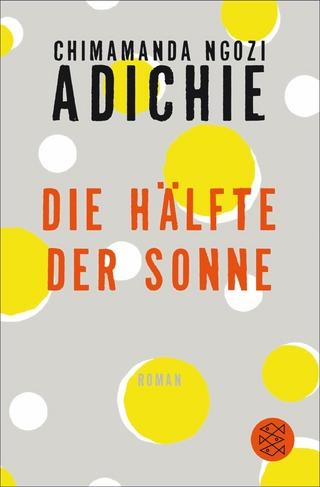Die Hälfte der Sonne - Chimamanda Ngozi Adichie