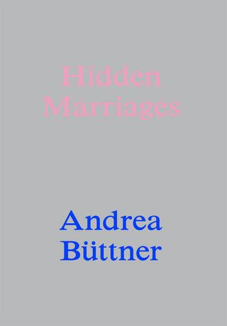 Andrea Büttner. Hidden Marriages. Gwen John & Moss - Ben Borthwick; Lily Foster