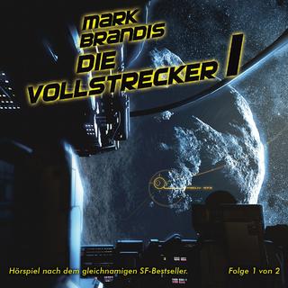 Mark Brandis / Die Vollstrecker (Teil 1 von 2) - Nikolai von Michalewsky