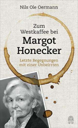 Zum Westkaffee bei Margot Honecker - Nils Ole Oermann
