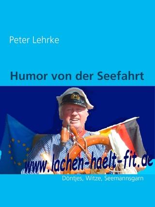 Humor von der Seefahrt - Peter Lehrke