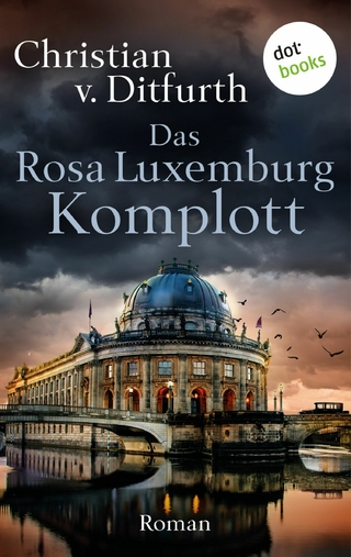 Das Rosa-Luxemburg-Komplott - Christian v. Ditfurth