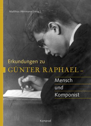 Erkundungen zu Günter Raphael - Matthias Herrmann