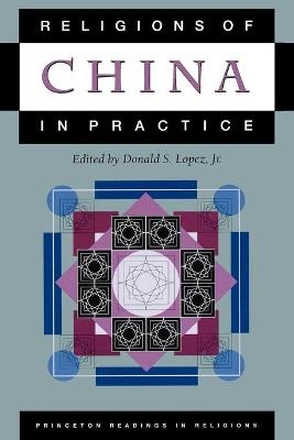 Religions of China in Practice - Donald S. Lopez