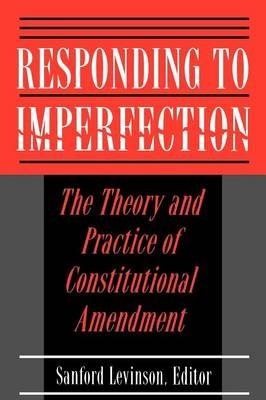 Responding to Imperfection - Sanford Levinson