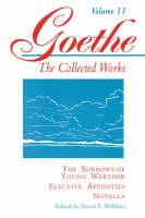Goethe, Volume 11 - Johann Wolfgang Von Goethe; David E. Welbery