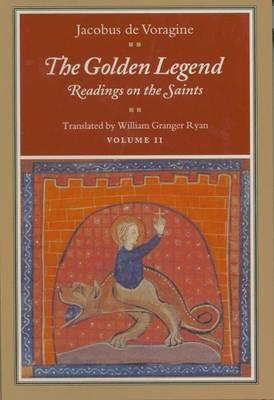 The Golden Legend, Volume II - Jacobus de Voragine