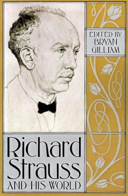 Richard Strauss and His World - Bryan Gilliam