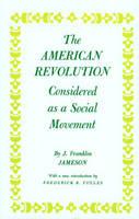 American Revolution Considered as a Social Movement - John Franklin Jameson