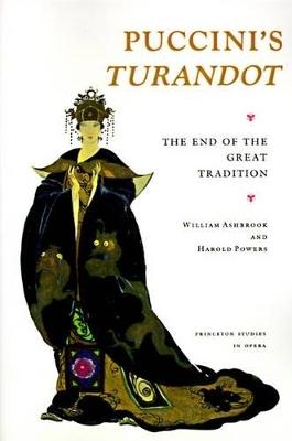 Puccini's Turandot - William Ashbrook; Harold Powers