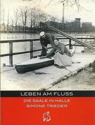 Leben am Fluss - Simone Trieder; Moritz Götze; Peter Gerlach
