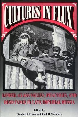 Cultures in Flux - Stephen P. Frank; Mark D. Steinberg