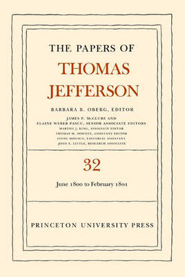 The Papers of Thomas Jefferson, Volume 32 - Thomas Jefferson; Barbara B. Oberg