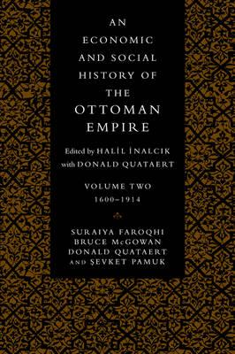 An Economic and Social History of the Ottoman Empire - Suraiya Faroqhi; Bruce McGowan; Donald Quataert; Sevket Pamuk