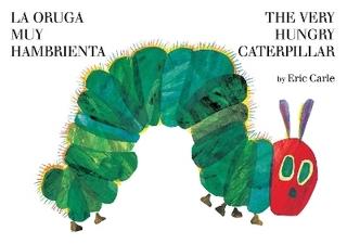 La oruga muy hambrienta/The Very Hungry Caterpillar - Eric Carle