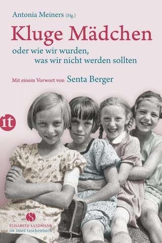 Kluge Mädchen oder wie wir wurden, was wir nicht werden sollten - Antonia Meiners