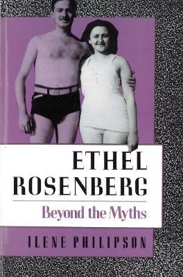 Ethel Rosenberg - Ilene Philipson
