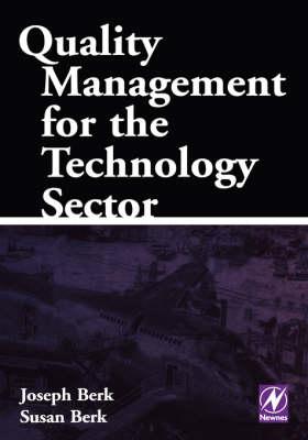 Quality Management for the Technology Sector - Joseph Berk; Susan Berk
