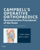 Campbell''s Operative Orthopaedics: Reconstructive Procedures of the Knee